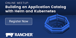 Online Meeting: Building an Application Catalog with Helm and Kubernetes - Register Now!