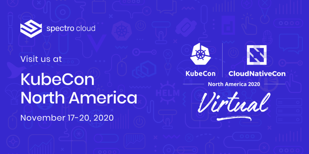Spectro Cloud - KubeCon 2020 - A