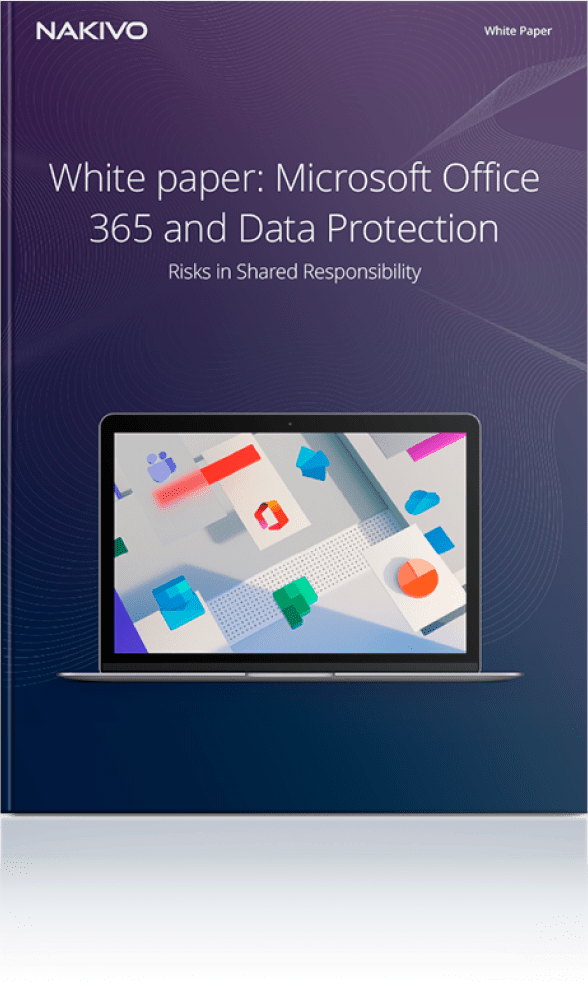 White Paper: Microsoft Office 365 and Data Protection: Risks in Shared Responsibility