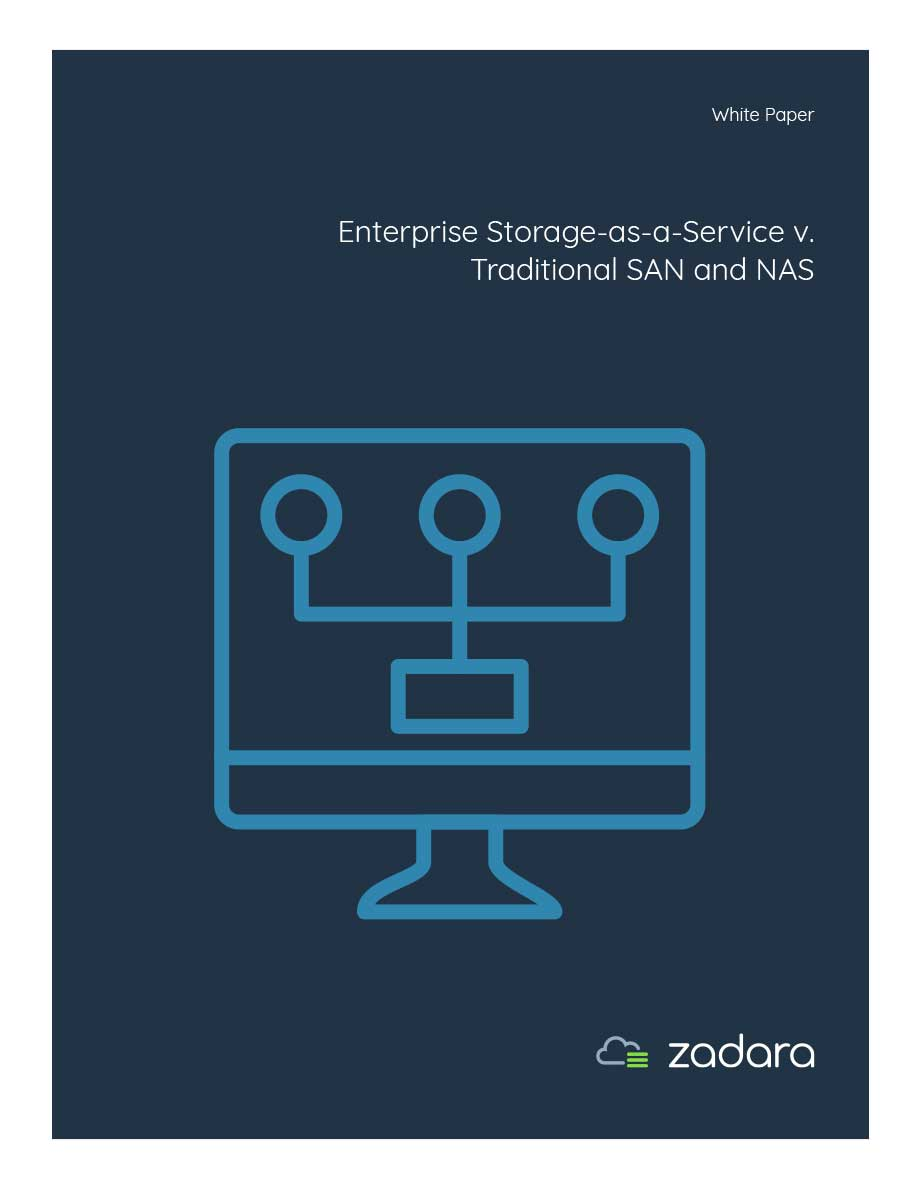 White Paper: Enterprise Storage-as-a-Service vs Traditional SAN and NAS