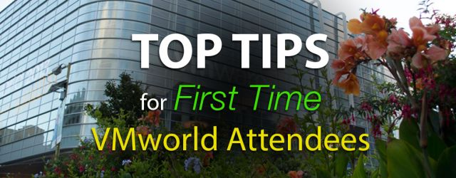 Top Tips for First Time #VMWorld Attendees