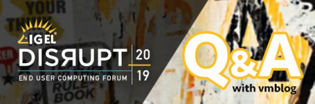 Q&A: An Exclusive Inside Look from IGEL at What to Expect at #DISRUPTEUC 2019