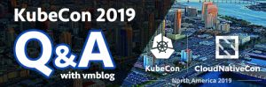 KubeCon 2019 Q&A: A10 Networks Will Showcase Its Application Delivery and Security Solution as well as Its 5G Virtual Network Function at Booth S69
