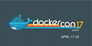 Docker Announces Speaking Tracks for DockerCon 2017