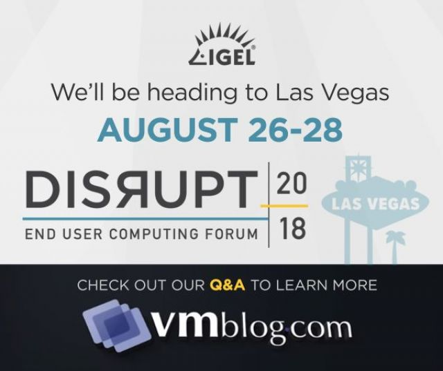 VMblog Expert Interviews: IGEL Brings DISRUPT EUC Event to Las Vegas at Border Grill